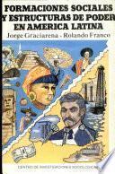 Formaciones Sociales Y Estructuras De Poder En América Latina