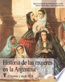 Historia De Las Mujeres En La Argentina: Colonia Y Siglo Xix