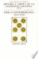 Historia Y Crítica De La Literatura Española: Epoca Contemporánea, 1914 1939