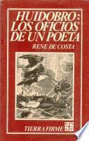 Huidobro, Los Oficios De Un Poeta