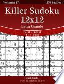 Killer Sudoku 12x12 Impresiones Con Letra Grande   De Fácil A Difícil   Volumen 17   276 Puzzles