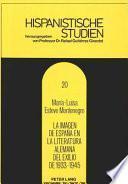 La Imagen De España En La Literatura Alemana Del Exilio De 1933 1945