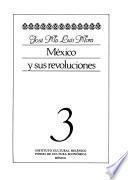 México Y Sus Revoluciones