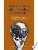 Vida Cotidiana, Cultura Y Valores En Educación