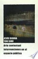 Arte Contextual. Intervenciones En El Espacio Público