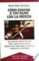 libro Cómo Educar A Tus Hijos Con La Música