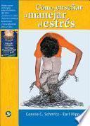 Como Ensenar A Manejar El Estres/ A Leader S Guide To Fighting Invisible Tigers: A Stress Management Guide For Teens