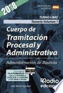 libro Cuerpo De Tramitación Procesal Y Administrativa. Administración De Justicia. Temario. Volumen 1