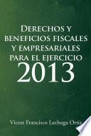 Derechos Y Beneficios Fiscales Y Empresariales Para El Ejercicio 2013