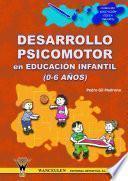 libro Desarrollo Psicomotor En Educación Infantil (0 6 Años)
