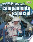 Despegar Hacia El Campamento Espacial / Blast Off! Into Space Camp
