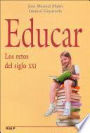 Educar. Los Retos Del Siglo Xxi