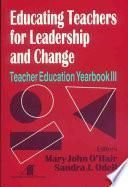 libro Educating Teachers For Leadership And Change