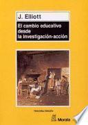 El Cambio Educativo Desde La Investigación Acción
