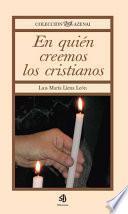 libro En Quien Creemos Los Cristianos/ In Whom We Christians Believe In