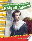 libro Estadounidenses Asombrosos: Abigail Adams (amazing Americans: Abigail Adams) 6 Pack