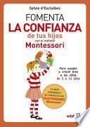libro Fomenta La Confianza De Tus Hijos Con El Método Montessori