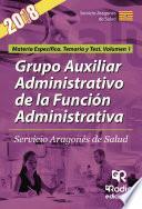 libro Grupo Auxiliar Administrativo De La Función Administrativa. Servicio Aragonés De Salud. Materia Específica. Temario Y Test. Volumen 1