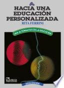 Hacia Una EducaciÓn Personalizada