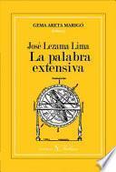 libro José Lezama Lima. La Palabra Extensiva
