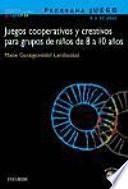 libro Juegos Cooperativos Y Creativos Para Grupos De Niños De 8 A 10 Años