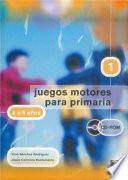 Juegos Motores Para Primaria  6 A 8 Años  (libro+cd)