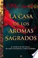 libro La Casa De Los Aromas Sagrados