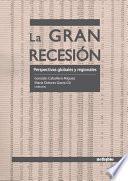 La Gran Recesion Perspectivas Globales Y Regionales