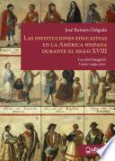 libro Las Instituciones Educativas En La AmÉrica Hispana Durante El Siglo Xviii