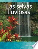 Las Selvas Lluviosas (rainforests)
