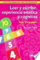 Leer Y Escribir, Experiencia EstÉtica Y Cognitiva: Leer Para Saber