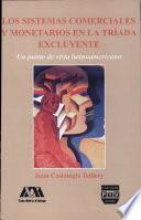 libro Los Sistemas Comerciales Y Monetarios En La Tríada Excluyente
