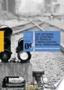 libro Los Sistemas De Control De Tráfico Y Señalización En El Ferrocarril