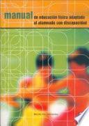Manual De EducaciÓn FÍsica Adaptada Al Alumno Con Discapacidad