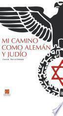 libro Mi Camino Como Alemán Y Judío