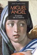 Miguel Ángel. El Pintor De La Sixtina