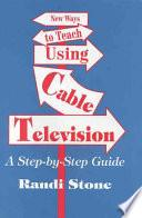 libro New Ways To Teach Using Cable Television