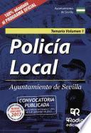 Policía Local. Ayuntamiento De Sevilla. Temario. Volumen 1.