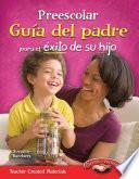 libro Preescolar Guia Del Padre Para El Exito De Su Hijo (spanish Version)