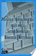 libro Propuesta De Programación De Aula Para El Módulo Sistemas Informáticos Monousuario Y Multiusuario