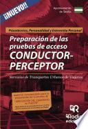 Psicotécnico, Personalidad Y Entrevista Personal. Preparación De Las Pruebas De Acceso Conductor Perceptor