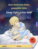 Que Duermas Bien, Pequeño Lobo   Sleep Tight, Little Wolf. Libro Infantil Bilingüe (español   Inglés)