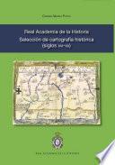 libro Real Academia De La Historia. Selección De Cartografía Histórica (siglos Xvi Xx)
