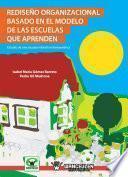 libro Rediseño Organizacional Basado En El Modelo De Las Escuelas Que Aprenden