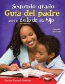 Segundo Grado Guia Del Padre Para El Exito De Su Hijo (spanish Version)