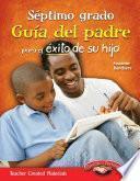 Septimo Grado Guía Del Padre Para El éxito De Su Hijo (seventh Grade Parent Guide For Your