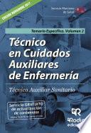 Técnico En Cuidados Auxiliares De Enfermería. Técnico Auxiliar Sanitario. Temario Específico. Volumen 2