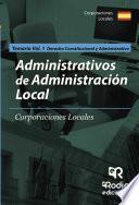 Temario Volumen 1. Administrativos De Administración Local. Derecho Constitucional Y Administrativo