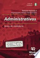 Temario Volumen 5. Administrativos De La Junta De Andalucía. Organización Y Gestión Administrativa