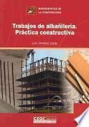 Trabajos De Albañilería. Práctica Constructiva